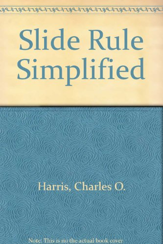Slide rule simplified Harris, Charles Overton