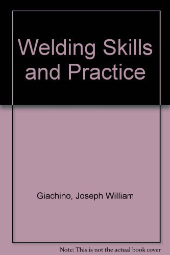 9780826930422: Welding Skills and Practices 4th Edition