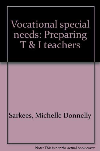 9780826940049: Vocational special needs: Preparing T & I teachers