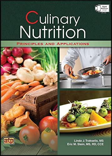 Culinary Nutrition Principles and Applications: Linda J. Trakselis