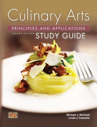 Culinary Arts Principles and Applications Study Guide: Linda J. Trakselis,
