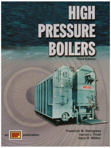 High Pressure Boilers: Frederick M. Steingress