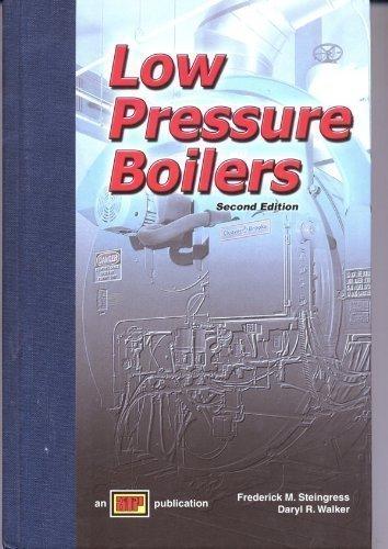 Low Pressure Boilers: Frederick M. Steingress;
