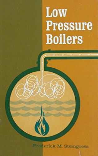 Low Pressure Boilers: Frederick M. Steingress