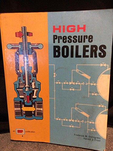 High Pressure Boilers: Steingress, Frederick M