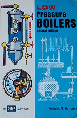Low pressure boilers: Frederick M Steingress