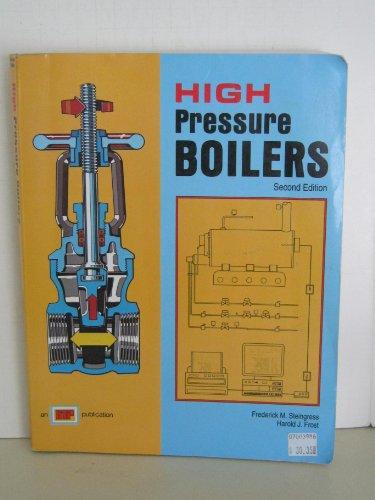 High Pressure Boilers: Frost, Harold J.,