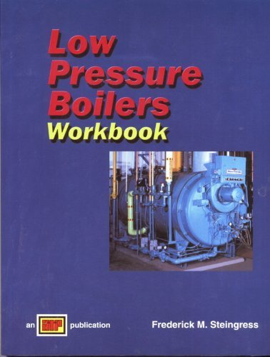 Workbook for Low Pressure Boilers: Steingress, Frederick M.
