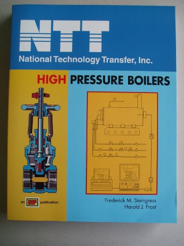 High Pressure Boilers (national technology transfer, inc.): frederick m. steingress,