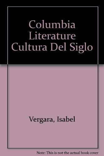 Colombia : Literatura y Cultura Del Siglo: Isabel Rodr?guez-Vergara