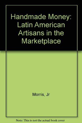 9780827036994: Handmade Money: Latin American Artisans in the Marketplace