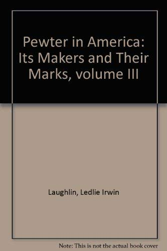 Pewter in America: Its Makers and Their