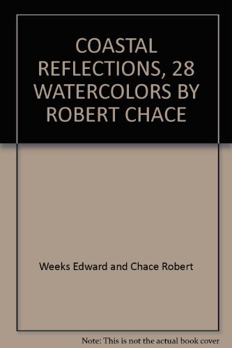 Coastal Reflections : 28 Watercolors by Robert Chace: Chace, Robert