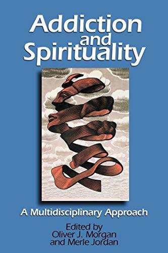 9780827200234: Addiction and Spirituality: A Multidisciplinary Approach