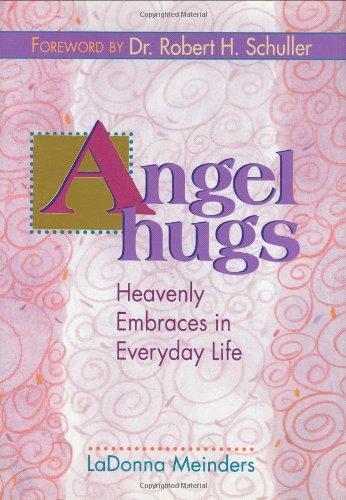 9780827200272: Angel Hugs: Heavenly Embraces in Everyday Life