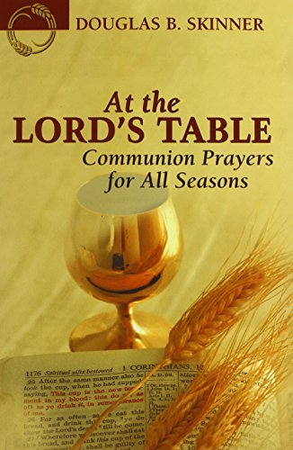 9780827200531: At the Lord's Table: Communion Prayers for All Seasons
