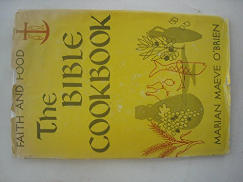 9780827202047: The Bible Cookbook: Faith and Food