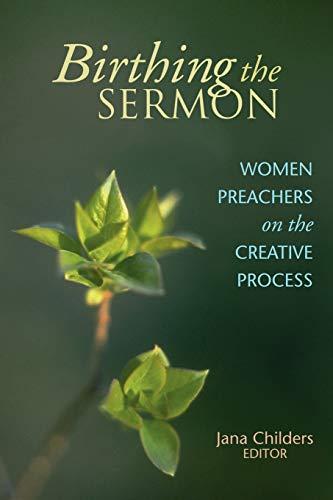 9780827202306: Birthing the Sermon: Women Preachers on the Creative Process