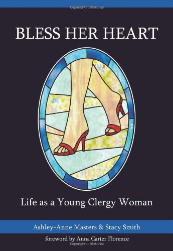 9780827202764: Bless Her Heart: Life as a Young Clergy Woman (The Young Clergy Women Project)