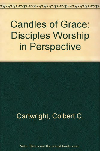 9780827204614: Candles of Grace: Disciples Worship in Perspective
