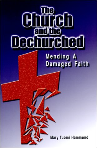 9780827204867: The Church and the Dechurched: Mending a Damaged Faith