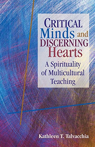 9780827204911: Critical Minds and Discerning Hearts: A Spirituality of Multicultural Teaching