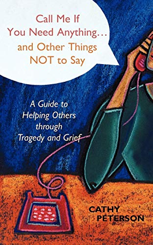 9780827204980: Call Me If You Need Anything...and Other Things Not to Say: A Guide to Helping Others  through Tragedy and Grief