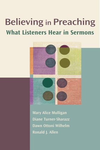 9780827205024: Believing in Preaching: What Listeners Hear in SermonsChannels of Listening Series