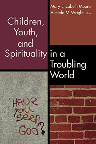 9780827205130: Children, Youth, and Spirituality in a Troubling World