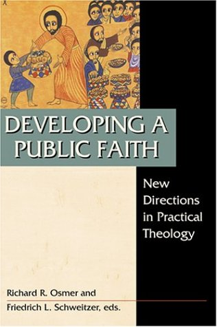 9780827206311: Developing a Public Faith: New Directions in Practical Theology