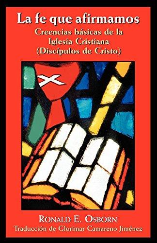 9780827210400: La Fe Que Afirmamos: Creencias Basicas de la Iglesia Cristiana (Discipulos de Cristo) (Spanish Edition)