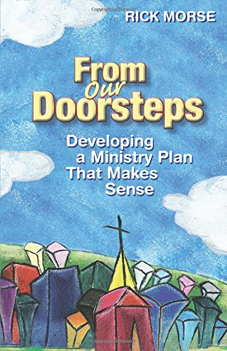 9780827210448: From Our Doorsteps: Developing a Ministry Plan that Makes Sense