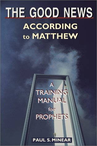 9780827212459: The Good News According to Matthew: A Training Manual for Prophets