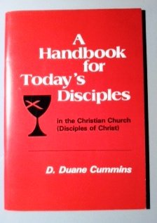 9780827214194: A Handbook for Today's Disciples in the Christian Church (Disciples of Christ)