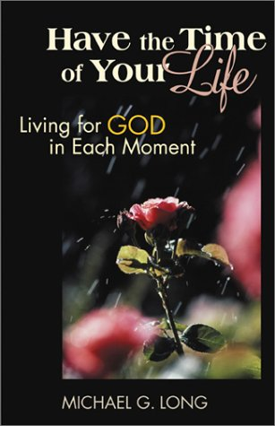 9780827214460: Have the Time of Your Life: Living for God in Each Moment