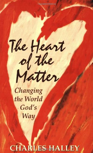 The Heart of the Matter: Changing the: Halley, Charles