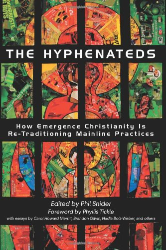 9780827214897: The Hyphenateds: How Emergence Christianity is Re-Traditioning Mainline Practices