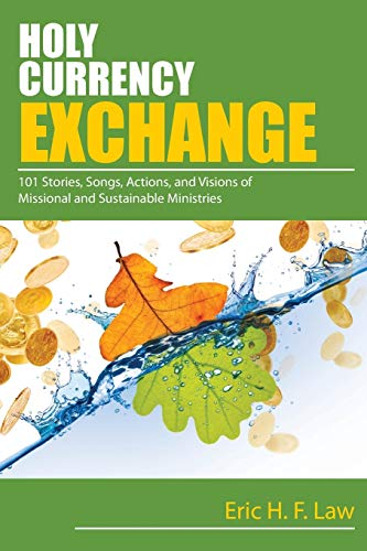 9780827215016: Holy Currency Exchange: 101 Stories, Songs, Actions, and Visions for Missional and Sustainable Ministries
