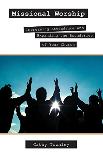9780827216440: Missional Worship: Increasing Attendance and Expanding the Boundaries of your Church