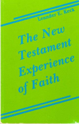 New Testament Experience of Faith: Leander E. Keck