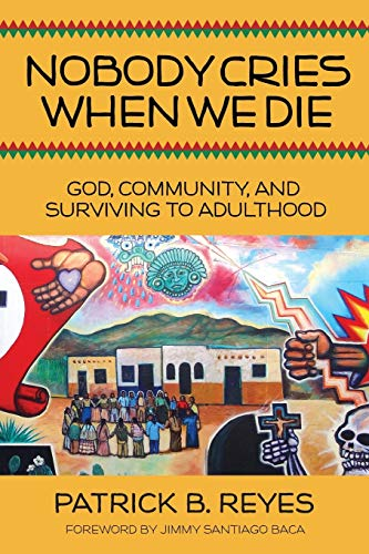 9780827225312: Nobody Cries When We Die: God, Community, and Surviving to Adulthood