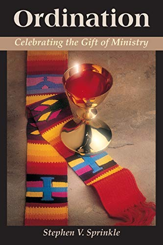 Ordination: Celebrating the Gift of Ministry: Dr. Stephen Sprinkle