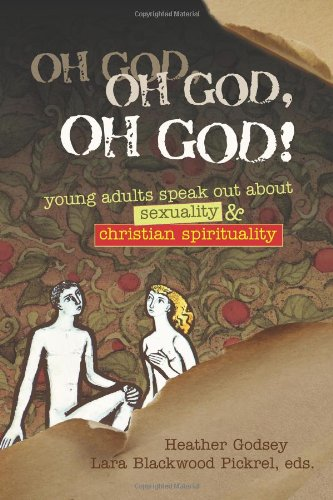 9780827227309: Oh God, Oh God, Oh God!: Young Adults Speak out about Sexuality and Christianity (WTF Where's The Faith?)