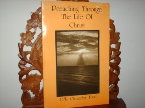 9780827229303: Preaching Through the Life of Christ