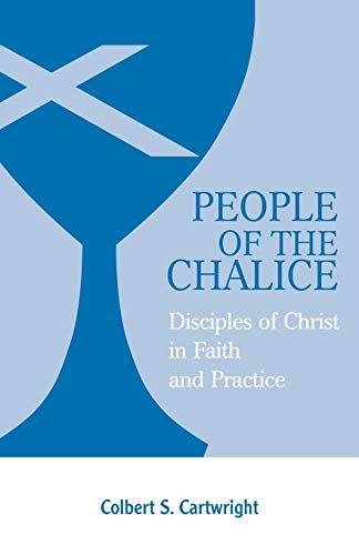 9780827229389: People of the Chalice: Disciples of Christ in Faith and Practice