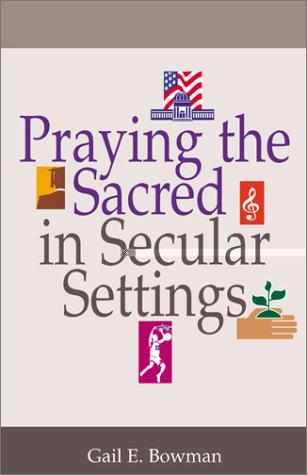 9780827229624: Praying the Sacred in Secular Settings