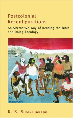 9780827229969: Postcolonial Reconfigurations: An Alternative Way of Reading the Bible and Doing Theology