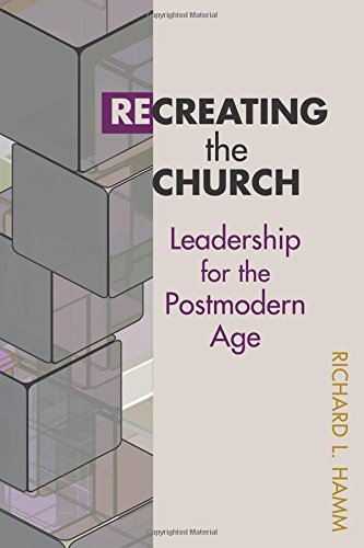 9780827232532: Recreating the Church: Leadership for the Postmodern Age (Columbia Partnership Leadership)