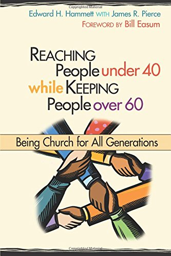 9780827232549: Reaching People Under 40 While Keeping People Over 60: Being Church for All Generations (TCP Leadership Series)