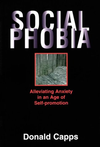9780827234406: Social Phobia: Alleviating Anxiety in an Age of Self-Promotion
